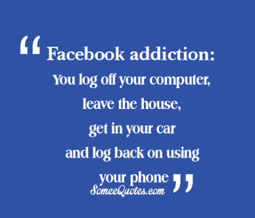 facebook-addiction-you-log-off-your-pc-leave-the-house-and-log-back-on-using-your-phone